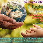 Padre Maestro SPECIALE LIVE, il 24 giugno la diretta sull'ambiente. Articolo e Spot.